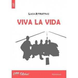 """""""Viva la Vida"""", brillante esordio letterario di Luca Attrattivo"""