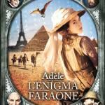 ADELE E L'ENIGMA DEL FARAONE / Oggi al cinema, guarda il trailer