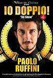 """Paolo Ruffini protagonista dello show teatrale """"Io Doppio"""""""