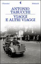 """""""Viaggi e altri viaggi"""": Antonio Tabucchi riscopre il mondo"""